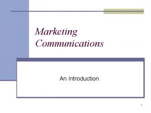 Marketing Communications An Introduction 1 Marketing Communications Defined