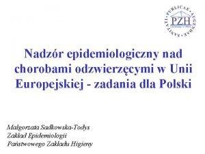 Nadzr epidemiologiczny nad chorobami odzwierzcymi w Unii Europejskiej