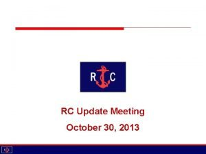 RC Update Meeting October 30 2013 Agenda Introductions
