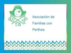 Asociacin de Familias con Perthes Asociacin de Familias