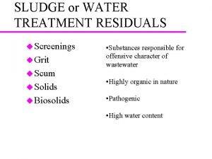 SLUDGE or WATER TREATMENT RESIDUALS u Screenings u