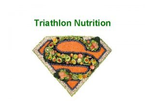 Triathlon Nutrition Agenda Fats Proteins Carbs Strength and