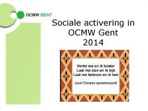 Sociale activering in OCMW Gent 2014 Wat is