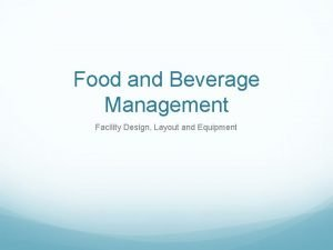 Food and Beverage Management Facility Design Layout and