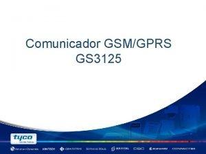 Comunicador GSMGPRS GS 3125 GS 3100GS 3120 Evolucin