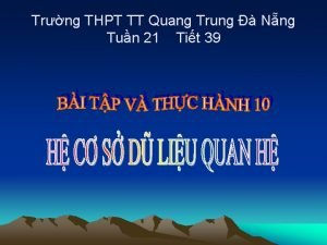 Trng THPT TT Quang Trung Nng Tun 21