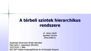 A trbeli szintek hierarchikus rendszere dr Jeney Lszl