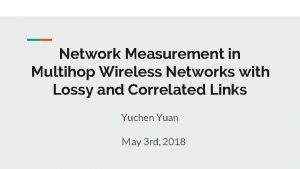 Network Measurement in Multihop Wireless Networks with Lossy