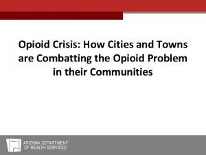 Opioid Crisis How Cities and Towns are Combatting