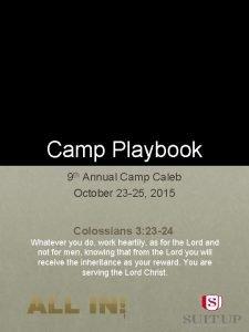 Camp Playbook 9 th Annual Camp Caleb October