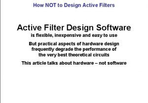 How NOT to Design Active Filters Active Filter