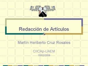 Redaccin de Artculos Martn Heriberto Cruz Rosales CIICApUAEM
