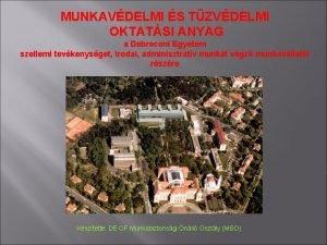 MUNKAVDELMI S TZVDELMI OKTATSI ANYAG a Debreceni Egyetem