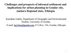 Challenges and prospects of informal settlement and implications
