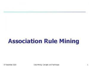 Association Rule Mining 07 December 2020 Data Mining