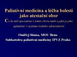 Paliativn medicna a lba bolesti jako atestan obor
