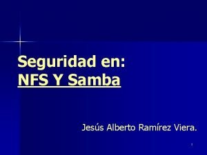 Seguridad en NFS Y Samba Jess Alberto Ramrez