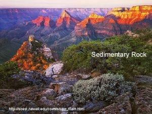 Sedimentary Rock http soest hawaii educoastscggmain html Sedimentary