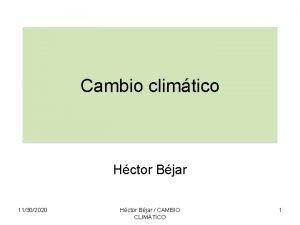 Cambio climtico Hctor Bjar 11302020 Hctor Bjar CAMBIO