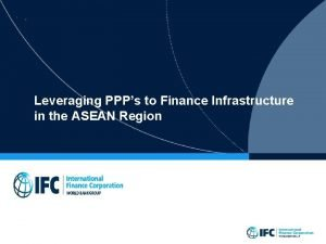 Leveraging PPPs to Finance Infrastructure in the ASEAN