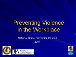 Preventing Violence in the Workplace National Crime Prevention