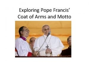 Exploring Pope Francis Coat of Arms and Motto