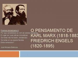 O PENSAMENTO DE KARL MARX 1818 1883 FRIEDRICH
