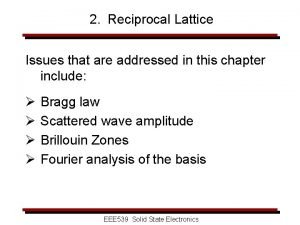 2 Reciprocal Lattice Issues that are addressed in