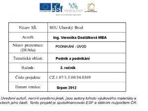 Ing Veronika Dostlkov MBA PODNIKN VOD Podnik a