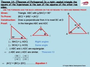 Theorem 14 Theorem of Pythagoras In a rightangled