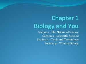 Chapter 1 Biology and You Section 1 The