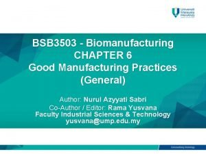 BSB 3503 Biomanufacturing CHAPTER 6 Good Manufacturing Practices