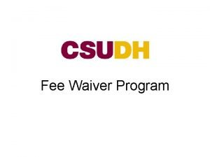 Fee Waiver Program Employee Eligibility Bargaining Unit Eligibility
