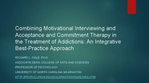 Combining Motivational Interviewing and Acceptance and Commitment Therapy