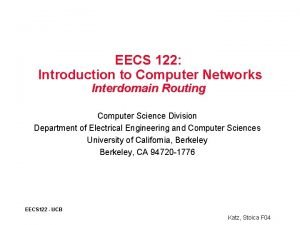 EECS 122 Introduction to Computer Networks Interdomain Routing