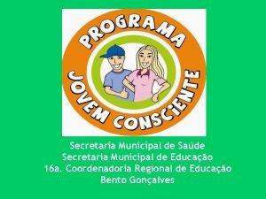 Secretaria Municipal de Sade Secretaria Municipal de Educao