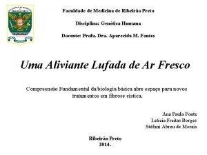 Faculdade de Medicina de Ribeiro Preto Disciplina Gentica