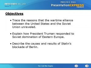 Section 1 Objectives Trace the reasons that the