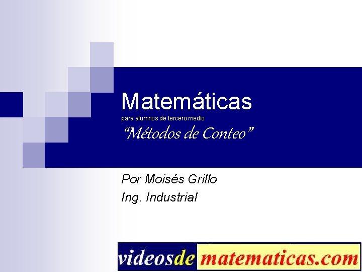 Matemticas para alumnos de tercero medio Mtodos de