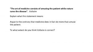The art of medicine consists of amusing the