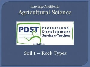 Leaving Certificate Agricultural Science Soil 1 Rock Types