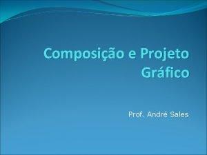Composio e Projeto Grfico Prof Andr Sales Semitica