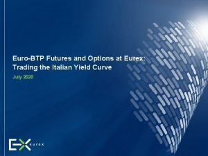 EuroBTP Futures and Options at Eurex Trading the