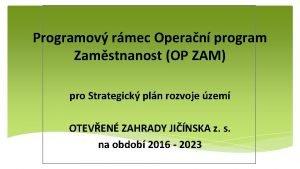 Programov rmec Operan program Zamstnanost OP ZAM pro