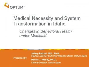 Medical Necessity and System Transformation in Idaho Changes