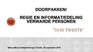 10 IN TWENTE Wilma Meere Veiligheidsregio Twente 30
