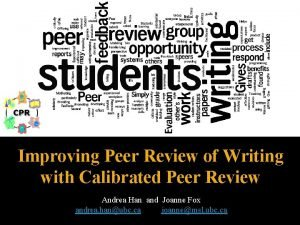 Improving Peer Review of Writing with Calibrated Peer