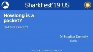 Shark Fest 19 US How long is a