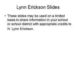 Lynn Erickson Slides These slides may be used