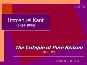 112706 Immanuel Kant 1724 1804 The Critique of